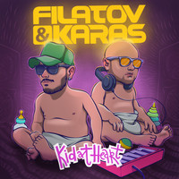Filatov & Karas - Kid at Heart
