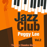 Peggy Lee - Jazz Club, Vol. 2 (The Jazz Classics Music)