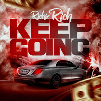 Richie Rich - Keep Going (Explicit)