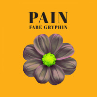 Fabe Gryphin - Pain (Explicit)