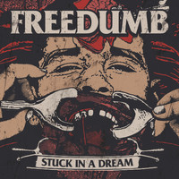 Freedumb - Stuck in a Dream