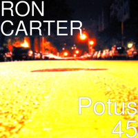 Ron Carter - Potus 45