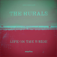 The Rurals - Life on the B Side