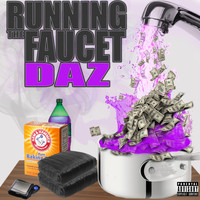 Daz - Running the Faucet (Explicit)