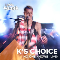 K's Choice - No One Knows