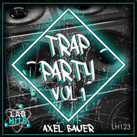 Axel Bauer - Trap Party, Vol. 1