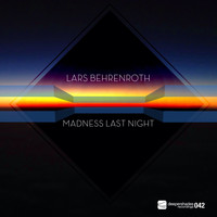 Lars Behrenroth - Madness Last Night