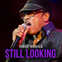 Bobby Womack - Still Looking
