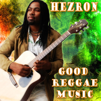 Hezron - Good Reggae Music