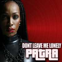 Patra - Don't Leave Me Lonely