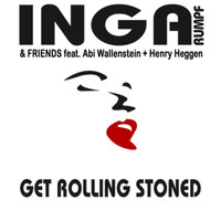 Inga Rumpf - Get Rolling Stoned (Live)