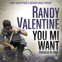 Randy Valentine - You Mi Want