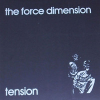 The Force Dimension - Tension