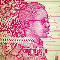 Courtney John - Strangers