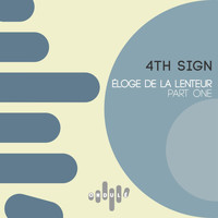 4th Sign - Eloge De La Lenteur, Pt. 1