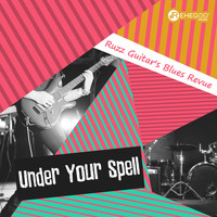 Ruzz Guitar's Blues Revue - Under Your Spell
