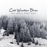 The Dennis Elder Band - Cold Weather Blues