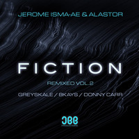 Jerome Isma-Ae & Alastor - Fiction (Remixed, Vol. 2)