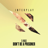 D-Mad - Don't Be A Prisoner