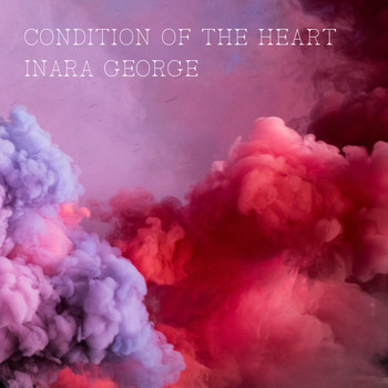 Inara George - Condition of the Heart