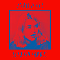 Snail Mail - Let's Find an Out