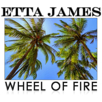Etta James - Wheel of Fire