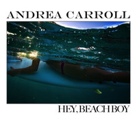 Andrea Carroll - Hey, Beach Boy