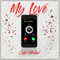 Calle Madrid - My Love