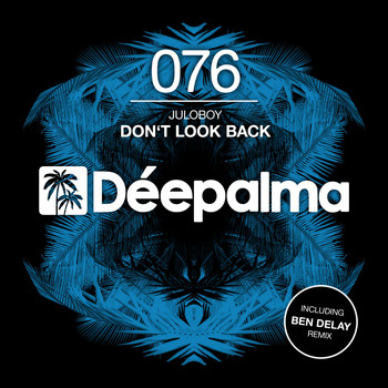 Juloboy - Don't Look Back (Incl. Ben Delay Remix)