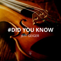 Jeff Geiger - Did You Know