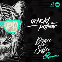 Arnold Palmer - Dance Little Sister (Remixes)