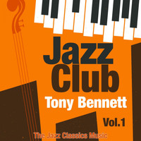 Tony Bennett - Jazz Club, Vol. 1 (The Jazz Classics Music)