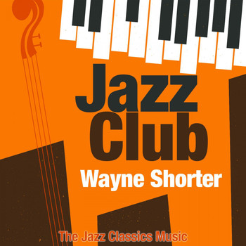 Wayne Shorter - Jazz Club (The Jazz Classics Music)