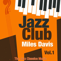 Miles Davis - Jazz Club, Vol. 1 (The Jazz Classics Music)