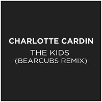 Charlotte Cardin - The Kids (Bearcubs Remix)