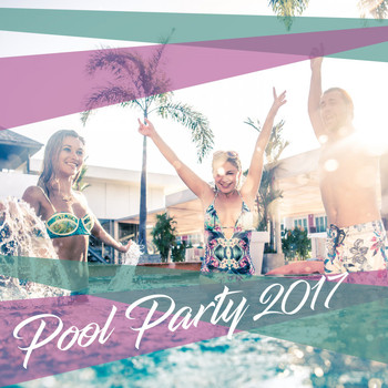 Various Artists - Pool Party 2017