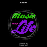 Tim Dian - Music Is My Life