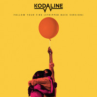 Kodaline - Follow Your Fire (Stripped Back Version)