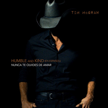 Tim McGraw - Humble and Kind (Nunca Te Olvides de Amar)