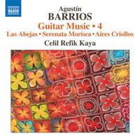 Celil Refik Kaya - Barrios Mangoré: Guitar Music, Vol. 4