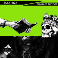 Sosa Ibiza - Tombs Of The Past