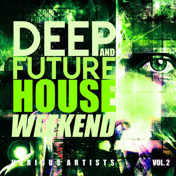 Various Artists - Deep & Future House Weekends, Vol. 2