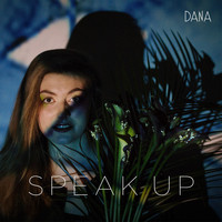 Dana - Speak Up