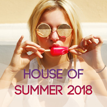 Various Artists - House of Summer 2018