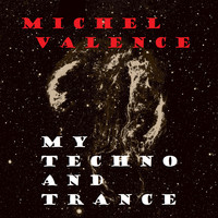 Michel Valence - My Techno and Trance