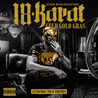 18 Karat - Geld Gold Gras (Supremos Tour Edition [Explicit])