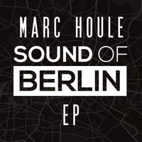 Marc Houle - Sound of Berlin EP