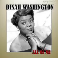 Dinah Washington - All of Me (Digitally Remastered)