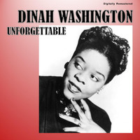 Dinah Washington - Unforgettable (Digitally Remastered)