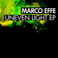 Marco Effe - Uneven Light EP